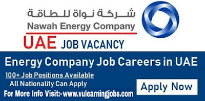 Nawa Energy Company Jobs 2019 For Engineers, Supervisors, Managers, Inspectors & Other Latest Jobs in UAE