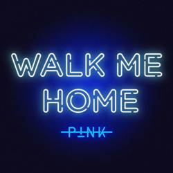 Walk Me Home - Pink Mp3