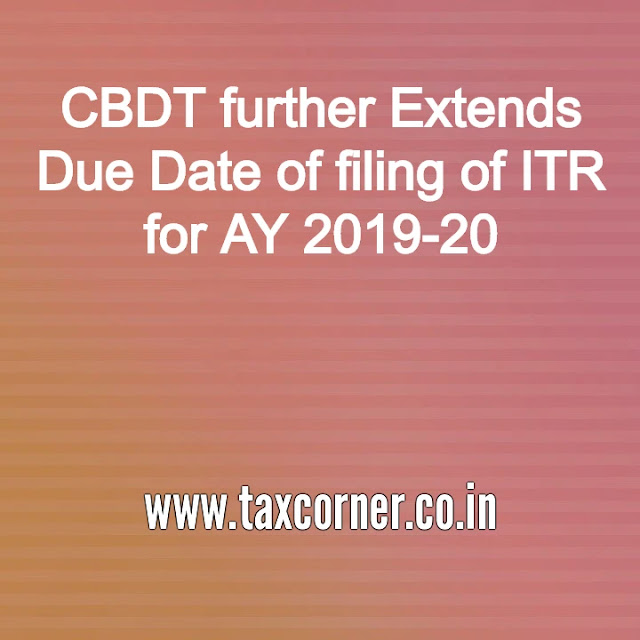 cbdt-further-extends-due-date-of-filing-of-itr-for-ay-2019-20