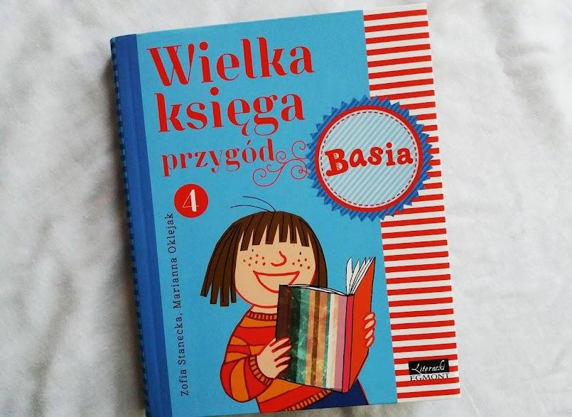 """Takie powroty uwielbiam: """"Wielka księga przygód 4. Basia"""" - Zofia Stanecka"""