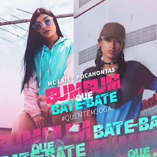 Baixar Bumbum que Bate-Bate - MC Lais e MC Pocahontas Mp3