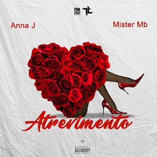 Anna J Feat. Mr MB (Trigo Limpo) – Atrevimento
