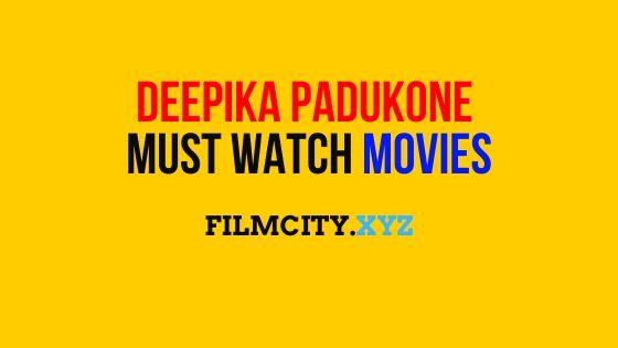 Top 10 Best Must Watch Movies Of Deepika Padukone in ...