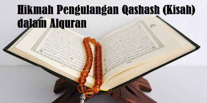 Hikmah Pengulangan Qashash Kisah Dalam Alquran Bacaan Madani Bacaan Islami Dan Bacaan Masyarakat Madani