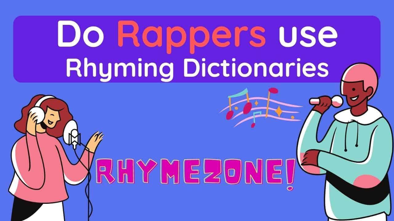Do Rappers Use Rhyming Dictionaries (Rhymezone)