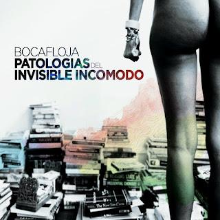 Bocafloja - Patologías Del Invisible Incómodo (2012)