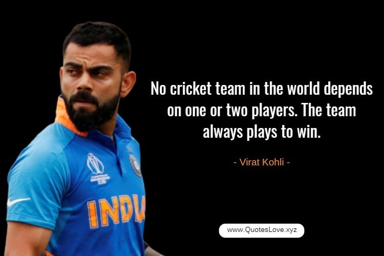 Cricket Quotes By Cricketer - Virat Kohli