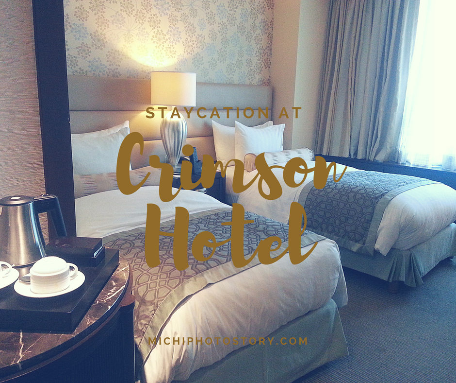 Michi Photostory: Staycation at Crimson Hotel