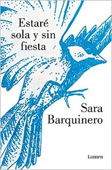 Estaré sola y sin fiesta, Sara Barquinero