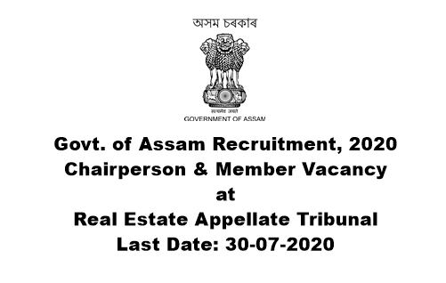 Govt. of Assam Recruitment 2020: Apply For Chairperson & Member Vacancy at Real Estate Appellate Tribunal. Last Date: 30-07-2020
