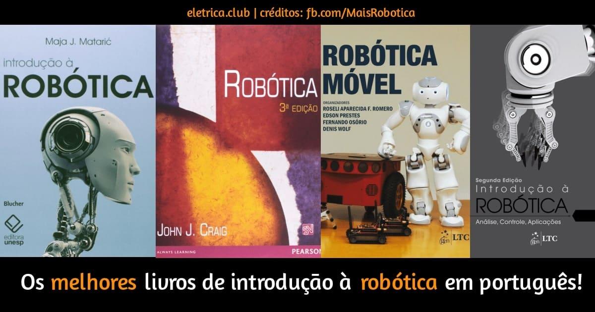 Confira a lista com os melhores livros de robótica em português.