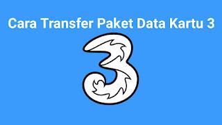 Cara Transfer Paket Data Kartu 3 Terbaru 2020