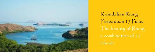 https://ketutrudi.blogspot.com/2019/06/keindahan-riung-perpaduan-17-pulau-di.html