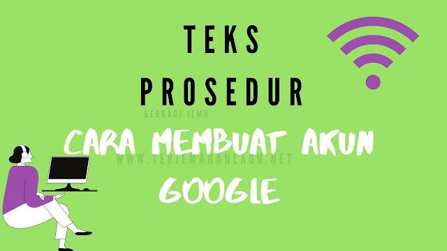Teks Prosedur Cara Membuat Akun Google dengan Bahasa Inggris