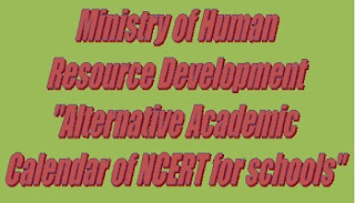 Alternative Academic Calendar of NCERT for schools released Union HRD Minister., covid-19,