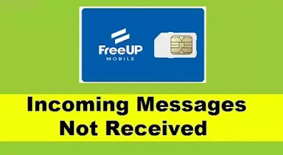 FreeUP Mobile SIM Card    Incoming Messages Not Received Problem Solved in FreeUP Mobile SIM Card