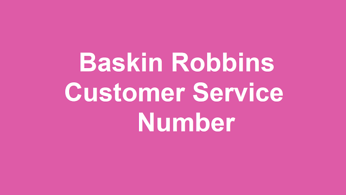 Baskin Robbins Customer Service Number