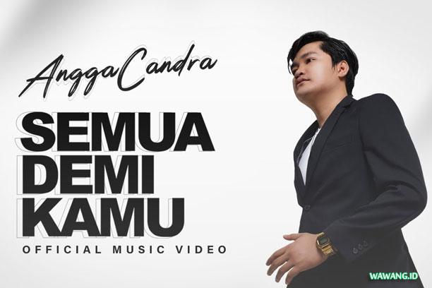 Download Lagu Angga Candra Semua Demi Kamu