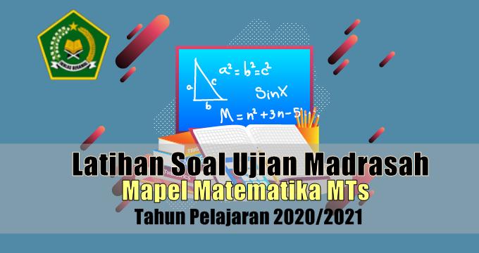 Latihan Soal Ujian Madrasah UM Mata Pelajaran Matematika MTs Tahun 2021
