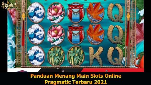 Panduan Menang Main Slots Online Pragmatic Terbaru 2021