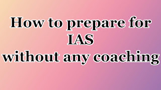 How to prepare for IAS without any coaching , upsc