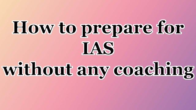 How to prepare for IAS without any coaching