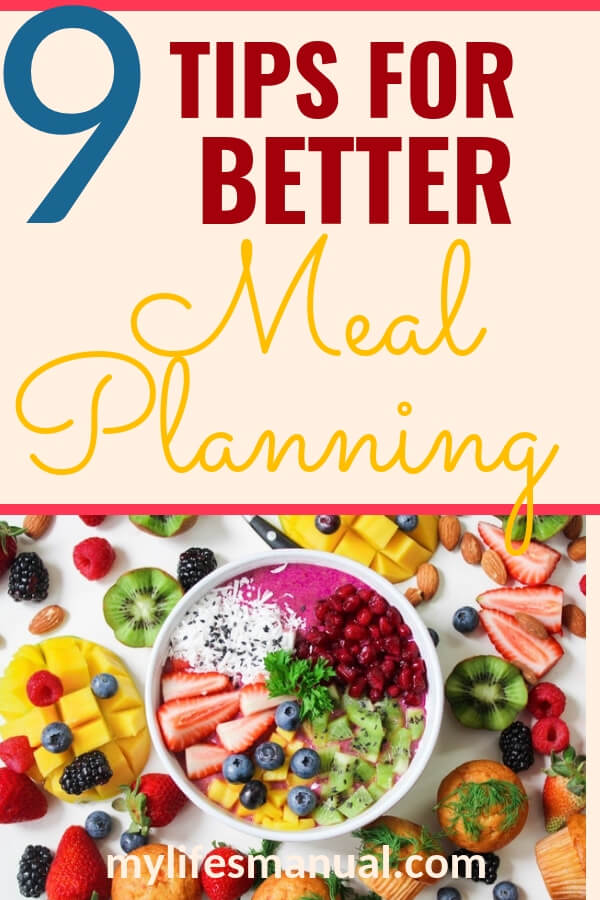 How to meal plan. 9 Tips for simpler and better meal planning.