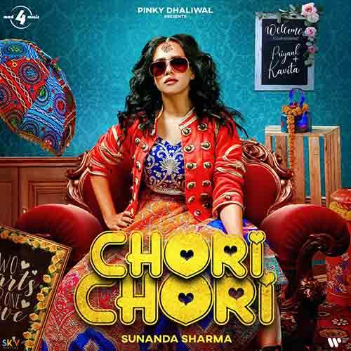 Chori Chori Lyrics – Sunanda Sharma X Priyank Sharma