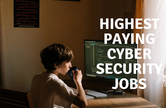 Most High in-demand Cyber Security Jobs in US, Highest Paying Cyber Security Jobs in 2021, Most paying cyber security jobs in US