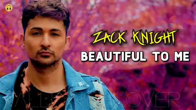 Beautiful To Me (Lyrics) in English - Zack Knight | Lyrics Lover