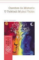 Cuentos de Misterio / U Tsikbali Mukul Talán