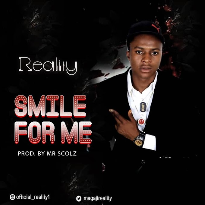 New Music: Reality - Smile For Me || prod. By MrScols