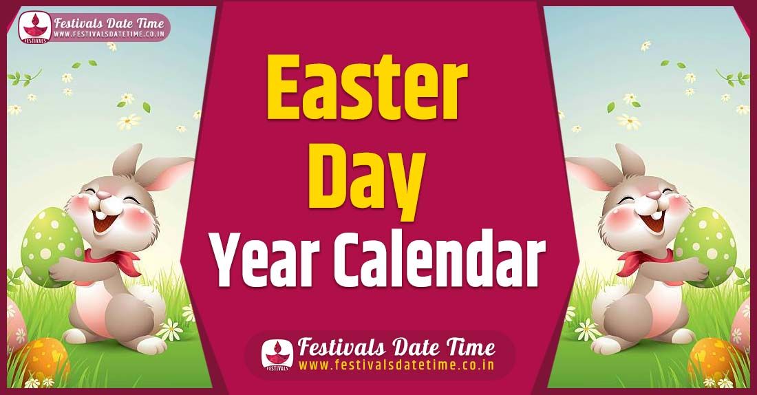 Easter Day Year Calendar, Easter Day Festival Schedule