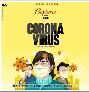 Captures – Corona Virus Ft. SKD (Prod By Shaker Beatz)