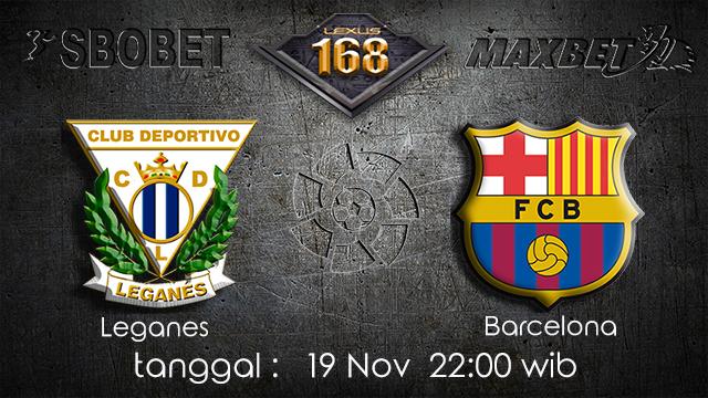 PREDIKSI BOLA ~ PREDIKSI TARUHAN LEGANES VS BARCELONA 19 November 2017 (Spanish La Liga)