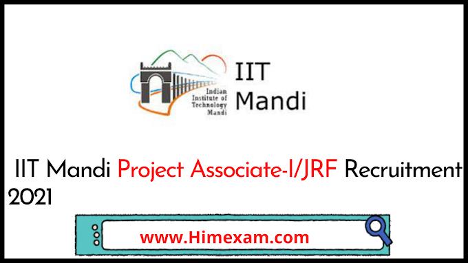 IIT Mandi Project Associate-I/JRF Recruitment 2021