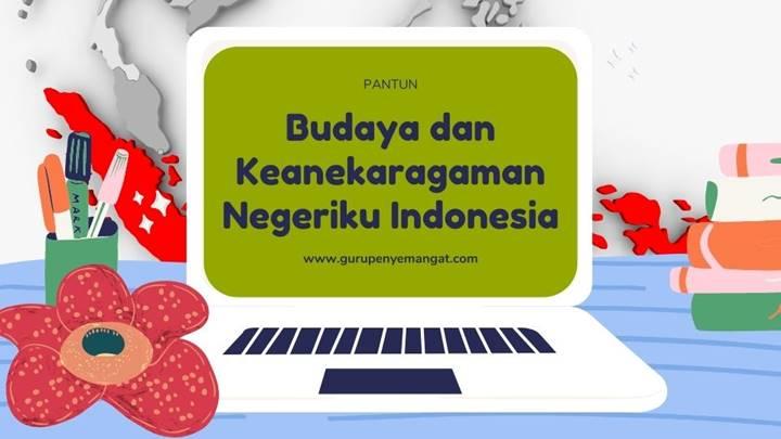 Pantun Budaya dan Keanekaragaman Negeriku Indonesia