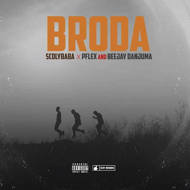MUSIC : Scolybaba ft. Pflex & Beejay - Broda