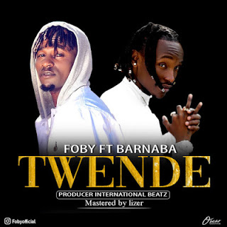 AUDIO | Foby ft Barnaba _TWENDE Mp3 | Download