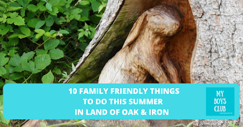 10 Family Friendly Things to do in Land of Oak & Iron this Summer (AD)