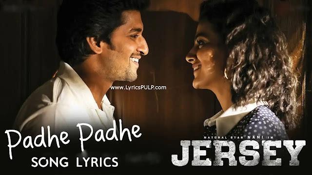 Padhe Padhe Song Lyrics - JERSEY Telugu Movie Songs