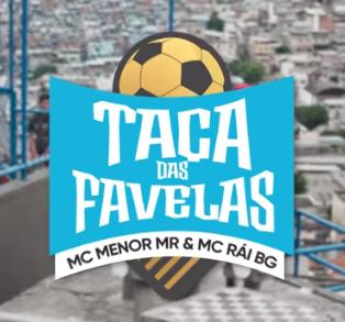 Baixar Taça das Favelas - MC Menor Mr e MC Rái BG Mp3
