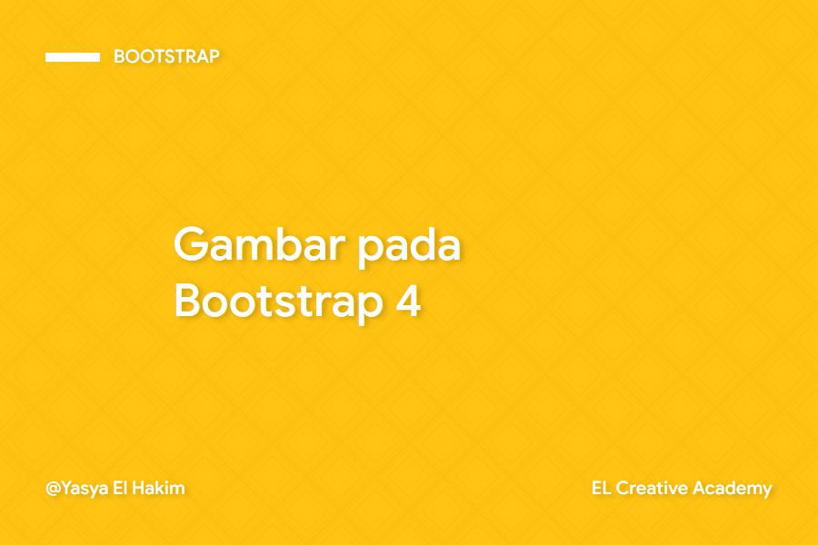 Gambar pada Bootstrap 4