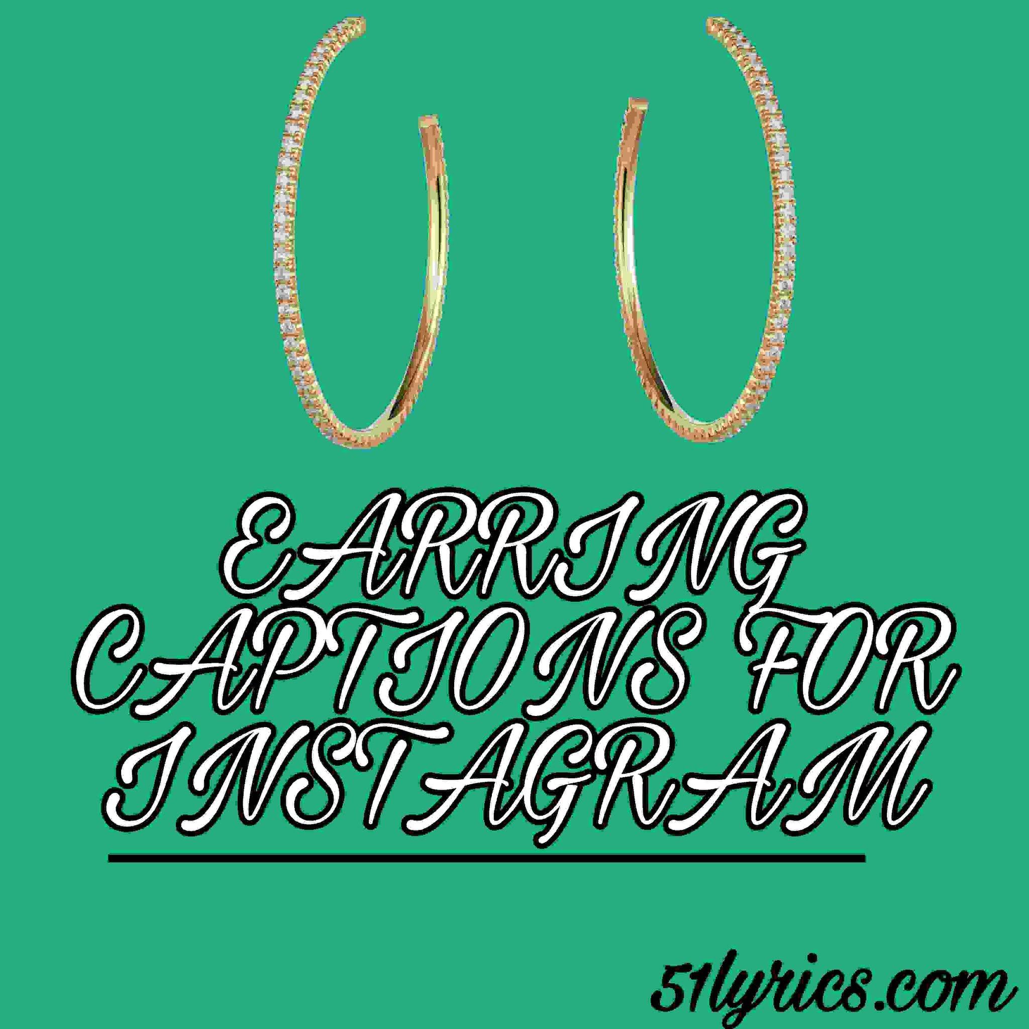EARRING CAPTIONS FOR INSTAGRAM