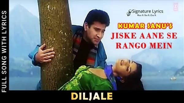 Jiske Aane Se Rango Mein Lyrics - Kumar Sanu - DILJALE