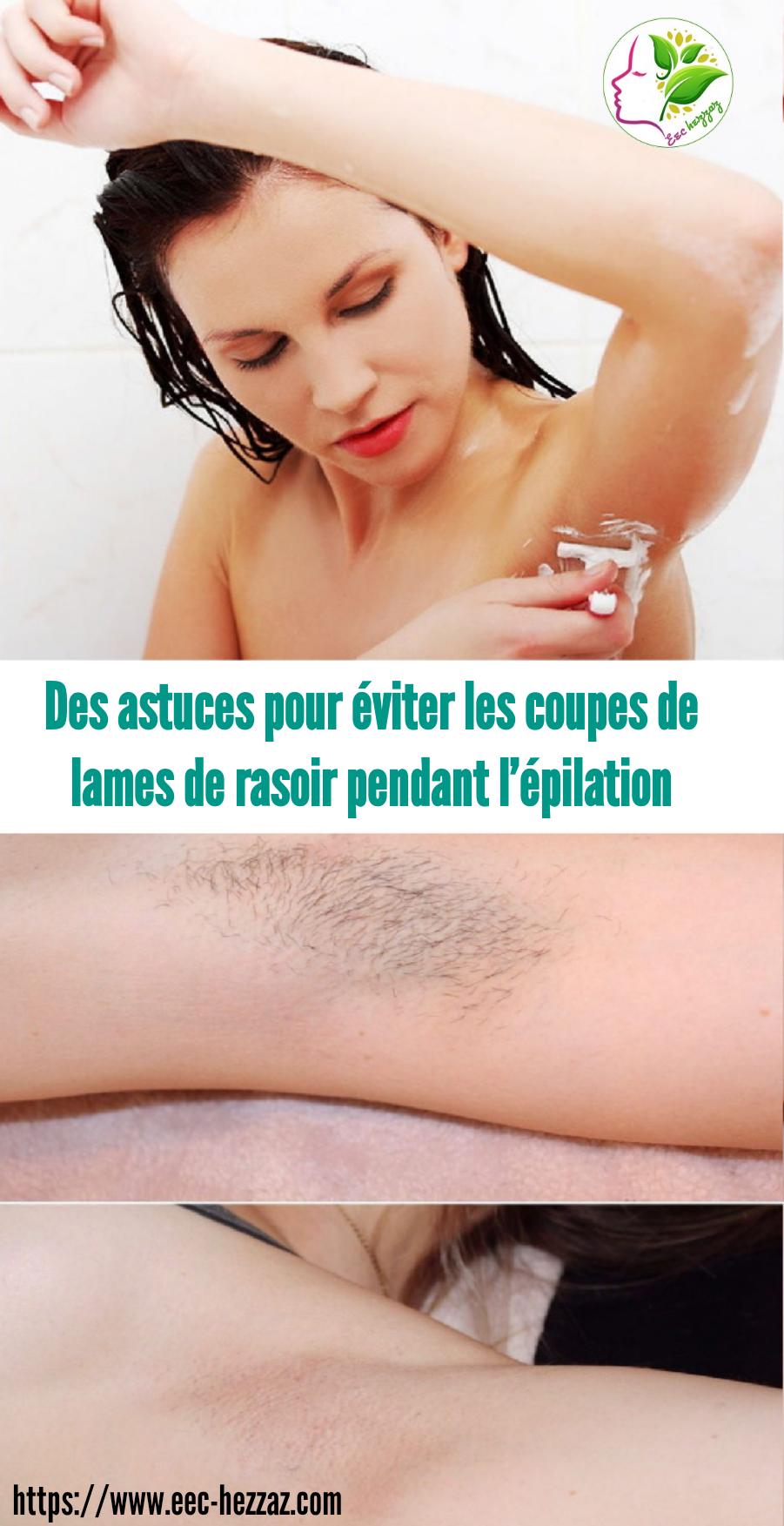 Des astuces pour éviter les coupes de lames de rasoir pendant l'épilation