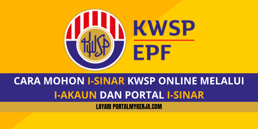 Lengkap Cara Mohon I Sinar Kwsp Online Melalui I Akaun Dan Portal I Sinar Baca Disini My Kerja