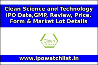 Clean Science and Technology ipo
