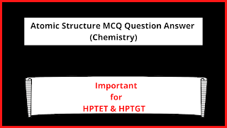 Atomic Structure MCQ Question Answer  (Chemistry)