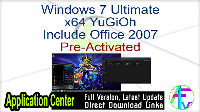 Windows 7 Ultimate x64 YuGiOh Include Office 2007 Pre-Activated